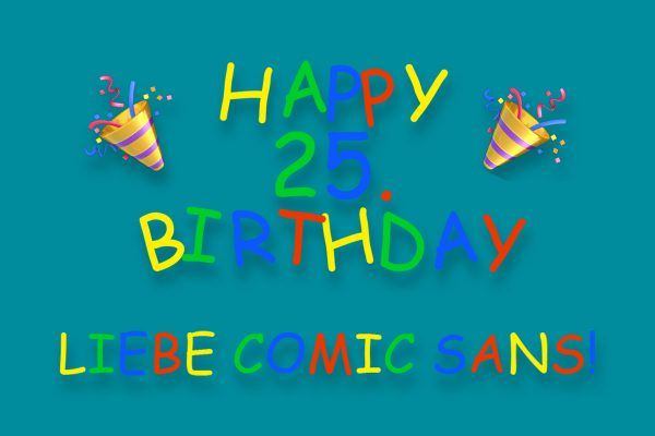 Happy 25. Birthday Comic Sans